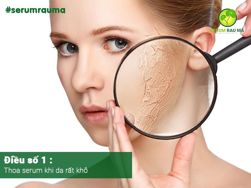 Đừng thoa serum khi da đã quá khô